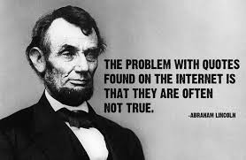 Fact checking Abraham Lincoln meme about things found on the internet not being true.
